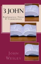 3 John: Explanatory Notes & Commentary by John Wesley