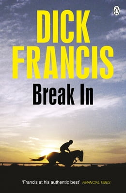 Book Break In by Dick Francis