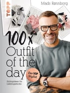 100 x Outfit of the Day: Stylingideen für Lieblingsstücke by Mads Ronnborg