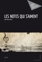 Les Notes qui s'aiment by Jean-Pierre Chiron