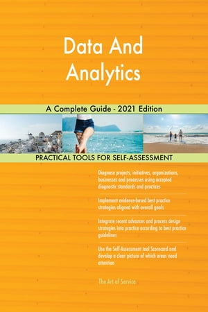 Data And Analytics A Complete Guide - 2021 Edition by Gerardus Blokdyk
