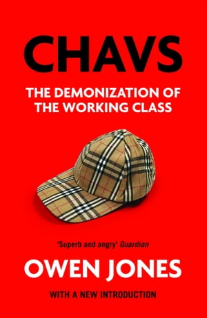 Chavs The Demonization of the Working Class