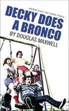 Decky Does A Bronco by Douglas Maxwell