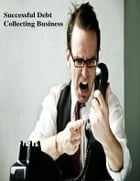 Successful Debt Collecting Business by V.T.