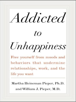 Book Addicted to Unhappiness by Pieper, Martha Heineman