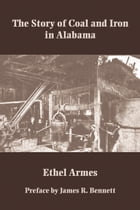 The Story of Coal and Iron in Alabama by Ethel Armes