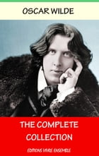 Oscar Wilde: The Complete Collection: Complete Works - English Version by Oscar Wilde