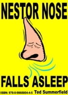 Nestor Nose Falls Asleep by Ted Summerfield