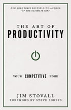 The Art of Productivity: Your Competitive Edge by Jim Stovall