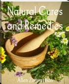 Natural Cures and Remedies by Allen Zimmerman