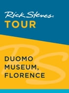 Rick Steves Tour: Duomo Museum, Florence by Rick Steves