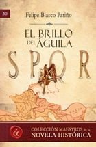 El brillo del aguila by Felipe Blasco Patiño