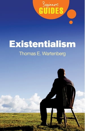 Existentialism A Beginner's Guide