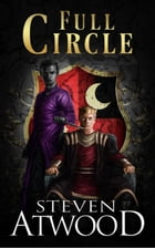 Full Circle: Prophecy of Axain, 2nd Edition, #3 by Steven Atwood