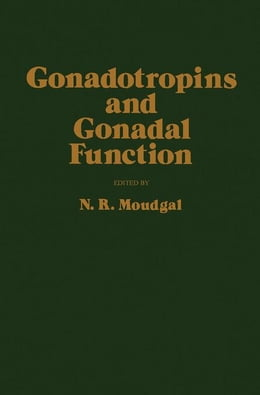 Book Gonadotropins and Gonadal Function by Moudgal, N