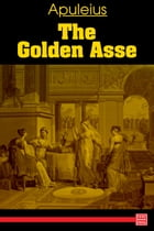 The Golden Ass by Lucius Apuleius Madaurensis