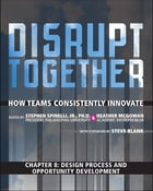 Design Process and Opportunity Development (Chapter 8 from Disrupt Together) by Stephen Spinelli Jr.