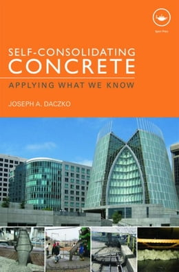 Book Self-Consolidating Concrete: Applying what we know by Daczko, Joseph A.
