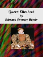 Queen Elizabeth by Edward Spencer Beesly