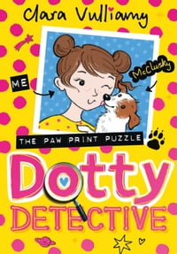 Dotty Detective and the Pawprint Puzzle (Dotty Detective, Book 2)