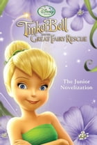 Tinker Bell and the Great Fairy Rescue (Junior Novel) by Disney Press