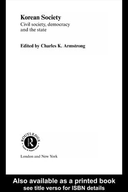 Book Korean Society: Civil society, democracy and the state by Armstrong, Charles K.