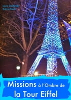 Missions a l'Ombre de la Tour Eiffel by Laure Goldbright