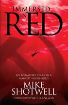 Immersed In Red: MY FORMATIVE YEARS IN A MARXIST HOUSEHOLD
