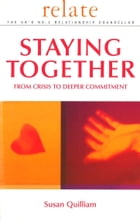 Relate Guide To Staying Together: From Crisis to Deeper Commitment de Relate