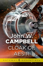 Cloak of Aesir by John W. Campbell