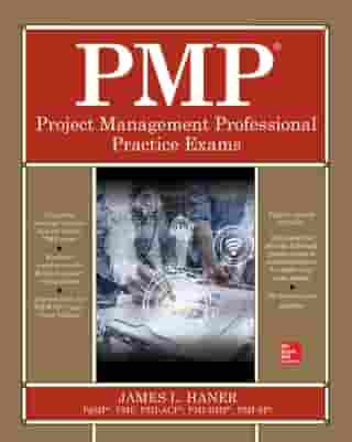 PMP Project Management Professional Practice Exams by James L. Haner