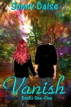 Vanish Bundle (Books One - Five) by Sonny Daise