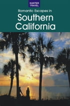 Romantic Getaways in Southern California by Don  Young