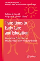 Transitions to Early Care and Education: International Perspectives on Making Schools Ready for…