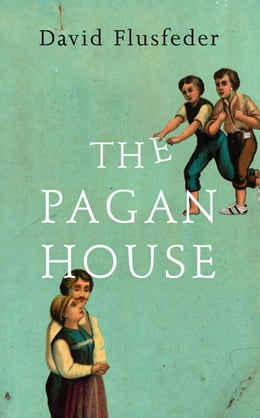 Book The Pagan House by David Flusfeder