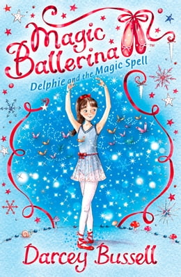 Book Delphie and the Magic Spell (Magic Ballerina, Book 2) by Darcey Bussell
