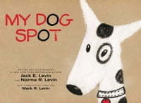 My Dog Spot: With Audio Recording