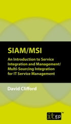 SIAM-MSI An Introduction to Service Integration and Management-Multi-Sourcing Integration for IT Service Management: A Pocket Guide by David Clifford