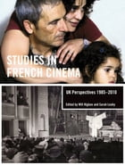 Studies in French Cinema: UK perspectives, 1985–2010 by Will Higbee