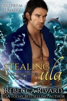 Stealing Ula: A Fada Shapeshifter Prequel: The Fada Shapeshifter Series, #0.5 by Rebecca Rivard