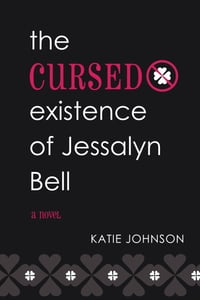 The Cursed Existence of Jessalyn Bell
