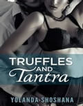 Truffles and Tantra: Get Down with Sacred Sex and Sensual Cooking ff9965f9-882b-43c1-83dd-5e6bbcc260bd