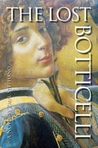 The Lost Botticelli by Paul Stephano