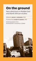 On the Ground: New Directions in Middle East and North African Studies