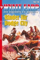 Wyatt Earp 14 - Western: Rinder für Dodge City by William Mark