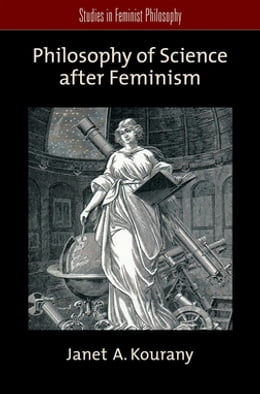 Book Philosophy of Science after Feminism by Janet A. Kourany