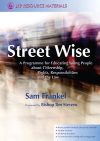 Street Wise: A Programme for Educating Young People about Citizenship, Rights, Responsibilities and…