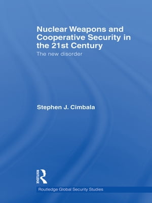 Nuclear Weapons and Cooperative Security in the 21st Century The New Disorder