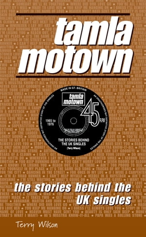 Tamla Motown The Stories Behind The UK Singles