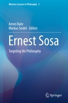 Ernest Sosa: Targeting His Philosophy by Amrei Bahr
